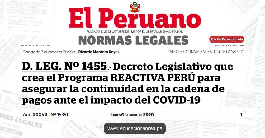 D. LEG. Nº 1455.- Decreto Legislativo que crea el Programa «REACTIVA PERÚ» para asegurar la continuidad en la cadena de pagos ante el impacto del COVID-19