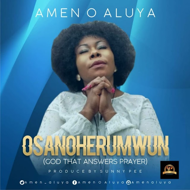 MP3: Amen O. Aluya - 'Osanoherumwun' [+Lyric Video] || @amen_aluya