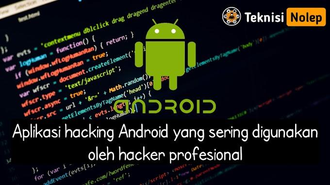 Aplikasi hacking android yang ada diplaystore dan sering digunakan oleh hacker profesional