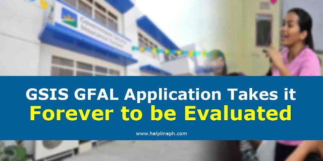 GSIS GFAL Application Takes it Forever to be Evaluated