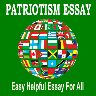 Easy Essay On Patriotism For All Class Students And Other Readers