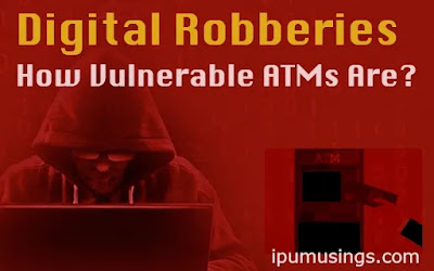 Digital Robberies - How Vulnerable ATMs Are? (#cyberlaws)(#llb)(#ipumusings)(#cybercrimes)