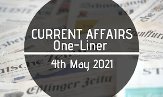 Current Affairs One-Liner: 4th May 2021