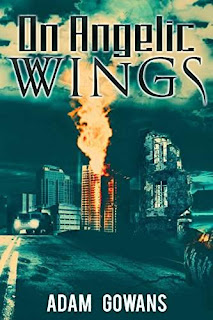 On Angelic Wings - An Urban Fantasy by Adam Gowans