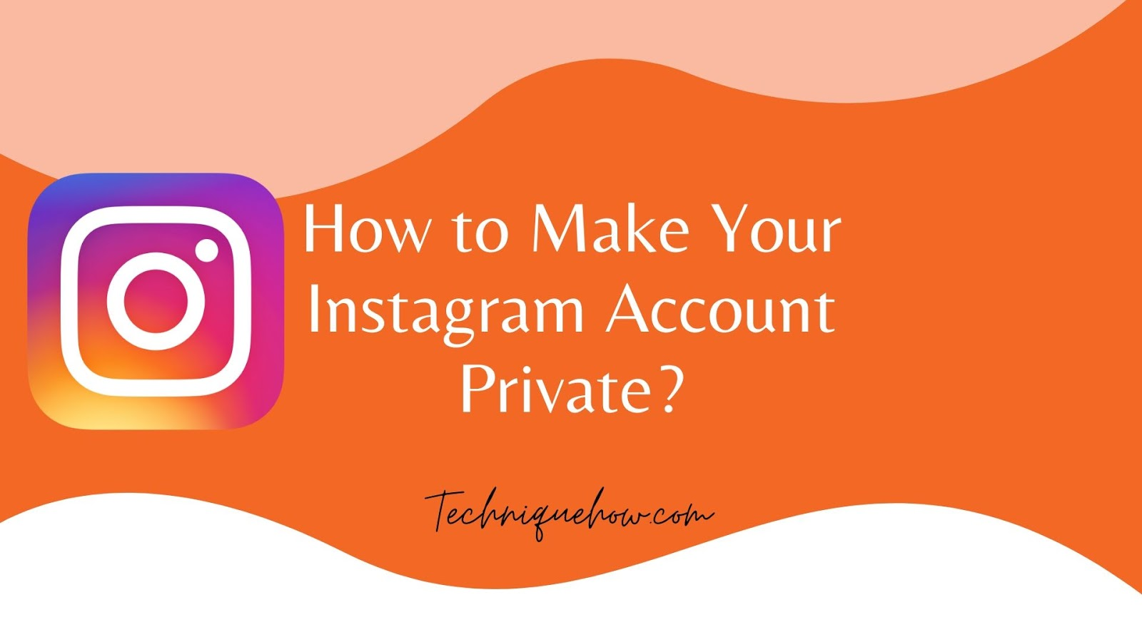 Make Your Instagram Account Private