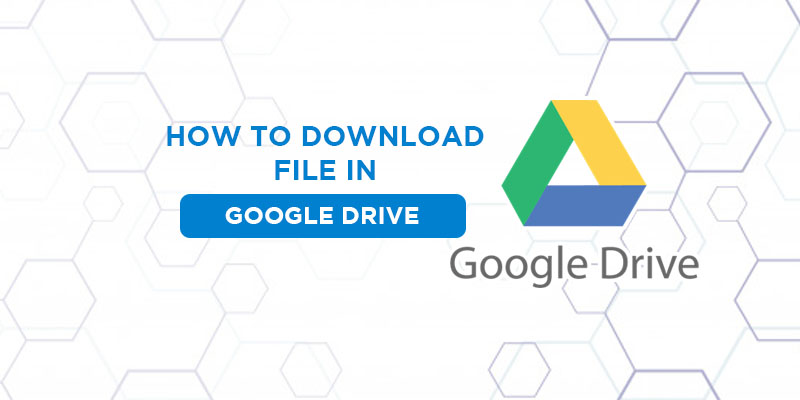 how to download file google drive