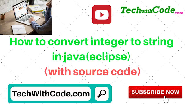 How to convert integer to string in java(eclipse)[techwithcode.com]