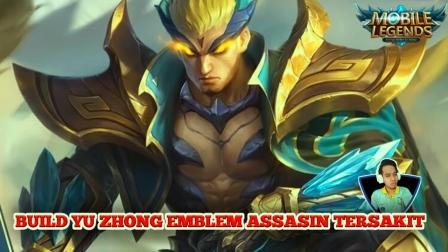 Build Yu Zhong Emblem Assasin Tersakit