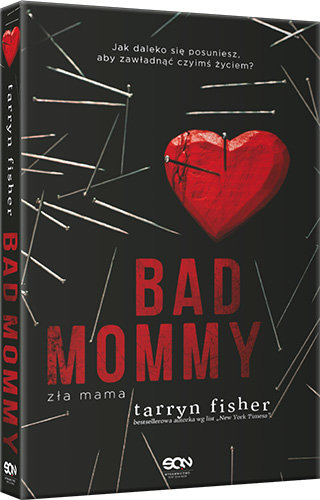 Bad mammy. Zła mama - Tarryn Fisher