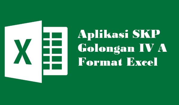 Aplikasi SKP Golongan IV A Format Excel