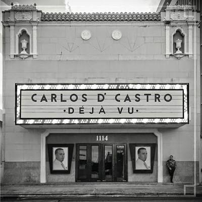DEJA VU - CARLOS D' CASTRO (2015)