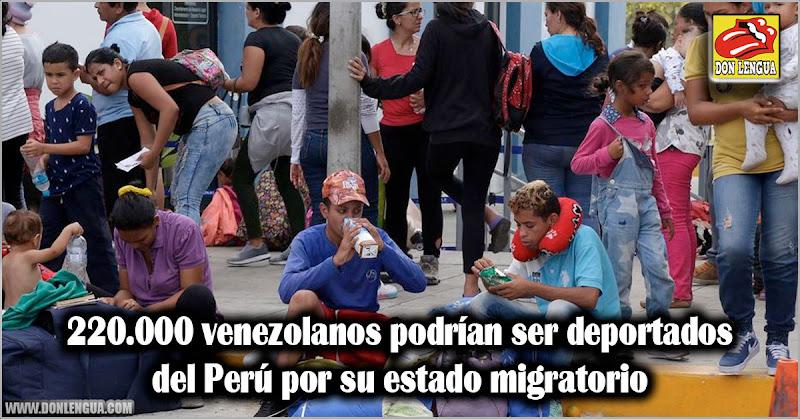 220.000 venezolanos podrían ser deportados del Perú por su estado migratorio
