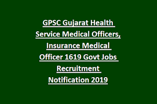 GPSC Gujarat Health Service Medical Officers, Insurance Medical Officer 1619 Govt Jobs Recruitment Notification 2019