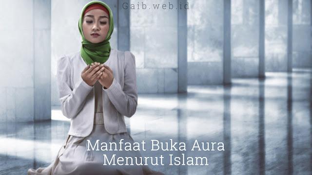 Manfaat Buka Aura Menurut Islam