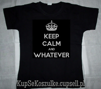 Koszulka Keep calm and whatever