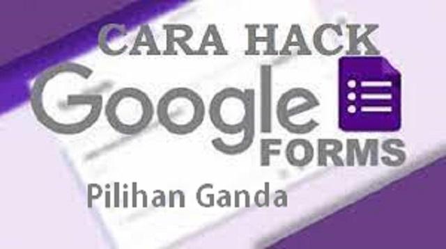 Cara Hack Google Form Pilihan Ganda