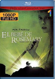 El Bebe De Rosemary [1968] [1080p BRrip] [Latino-Inglés] [GoogleDrive] RafagaHD