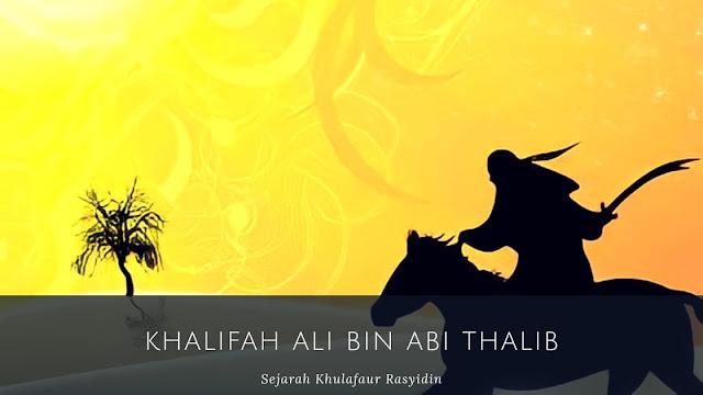 Masa Pemerintahan Khalifah Ali Bin Abi Thalib (35-40 H/656-661 M)