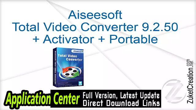 Aiseesoft Total Video Converter 9.2.50 + Activator + Portable