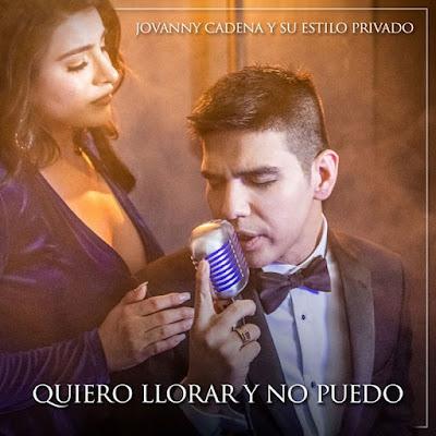 Jovanny Cadena - Quiero Llorar y No Puedo