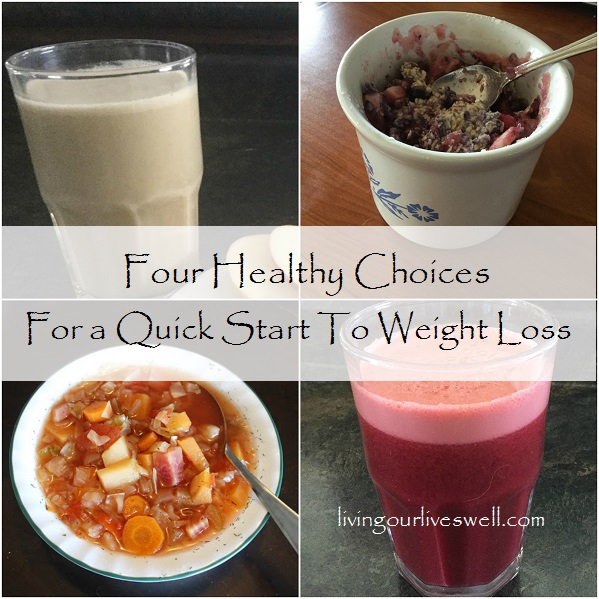 Making healthy choices to quick start weight loss