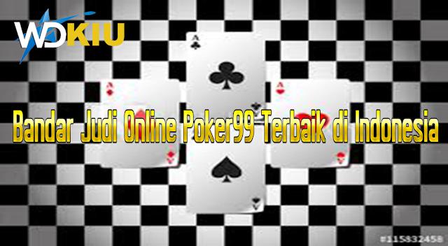 Bandar Judi Online Poker99 Terbaik di Indonesia