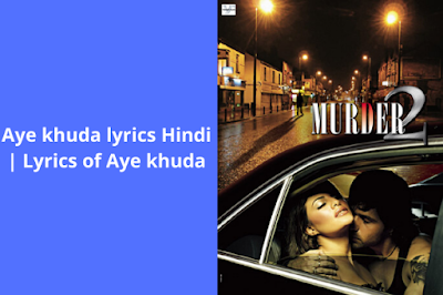 Aye khuda lyrics Hindi