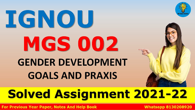 MGS 002 GENDER DEVELOPMENT GOALS AND PRAXIS Solved Assignment 2021-22