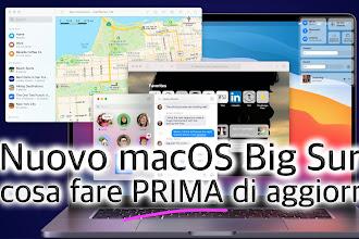 Ecco macOS Big Sur: nuove funzioni, Mac compatibili, e cosa fare assolutamente PRIMA di aggiornare
