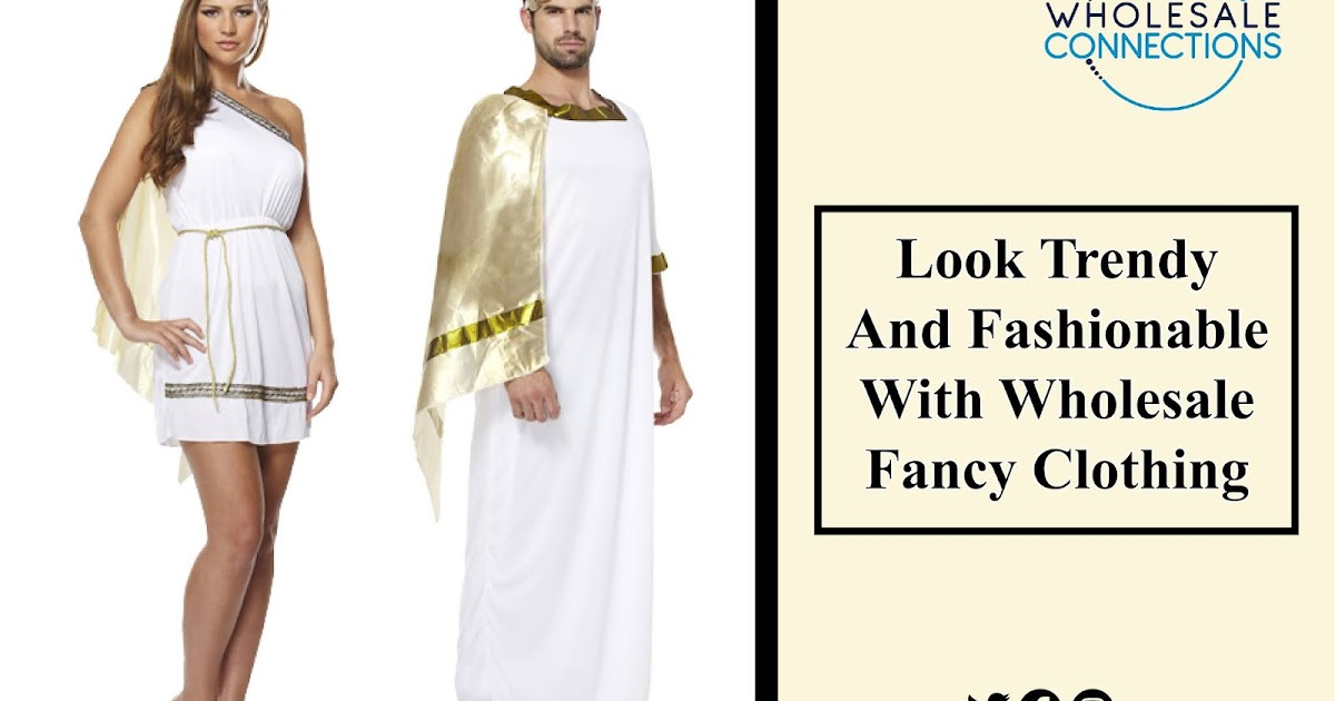 Look Trendy And Fashionable With Wholesale Fancy Clothing