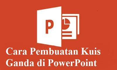 Cara Pembuatan Kuis Pilihan Ganda di PowerPoint