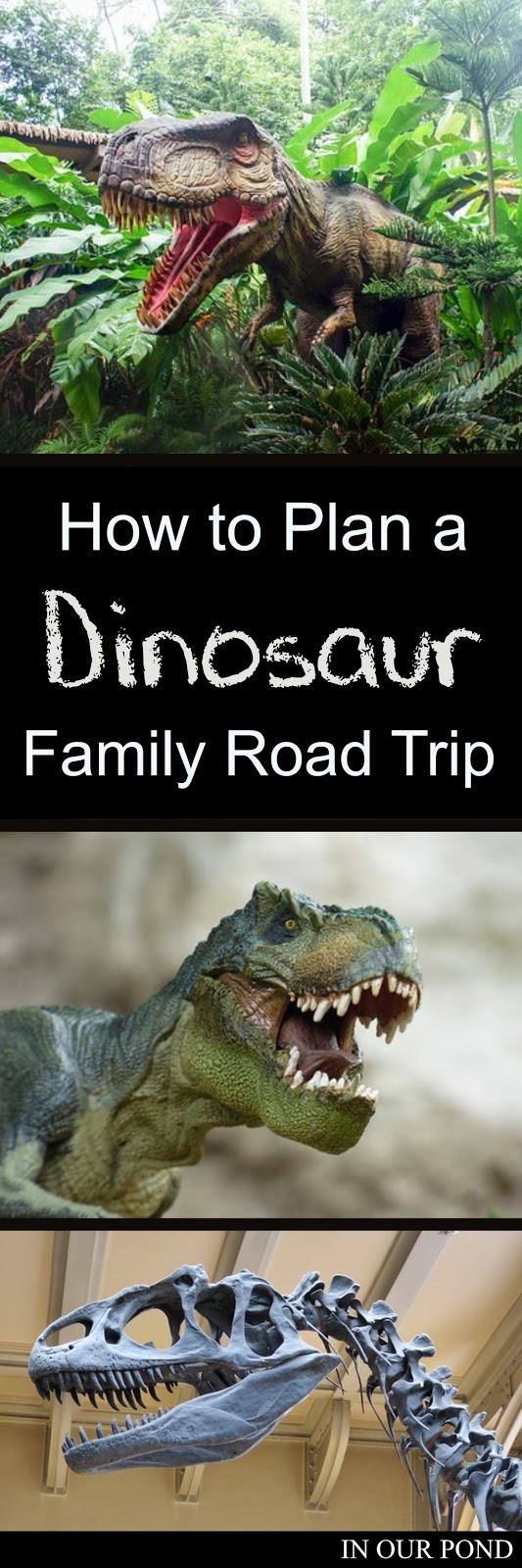How to Plan a Dinosaur Themed Road Trip from In Our Pond