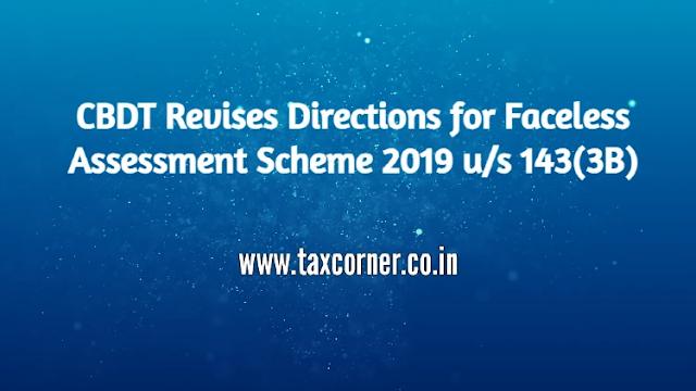 cbdt-revises-directions-for-faceless-assessment-scheme-2019-us-143-3b