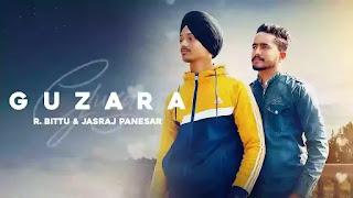 Checkout New Punjabi song Guzara Lyrics penned by Nirgun Sairpur & sung by R Bittu & Jasraj Panesar
