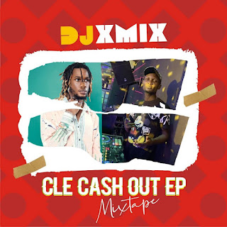 MIXTAPE: Dj Xmix - CLE Cashout Mixtape | @clecashout