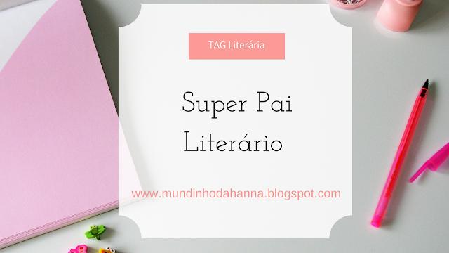 TAG Super Pai Literário