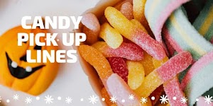 Candy Pick Up Lines 🍬 For Your Sweetheart - pickuplines