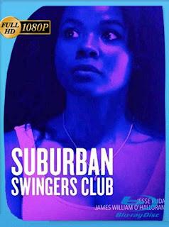 Suburban Swingers Club (2019) HD [1080p] Latino [GoogleDrive] SilvestreHD