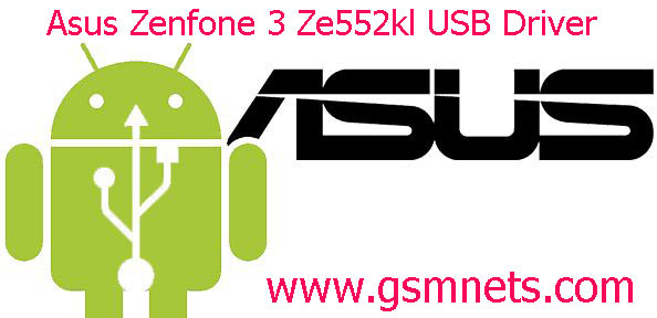 Asus Zenfone 3 Ze552kl USB Driver Download