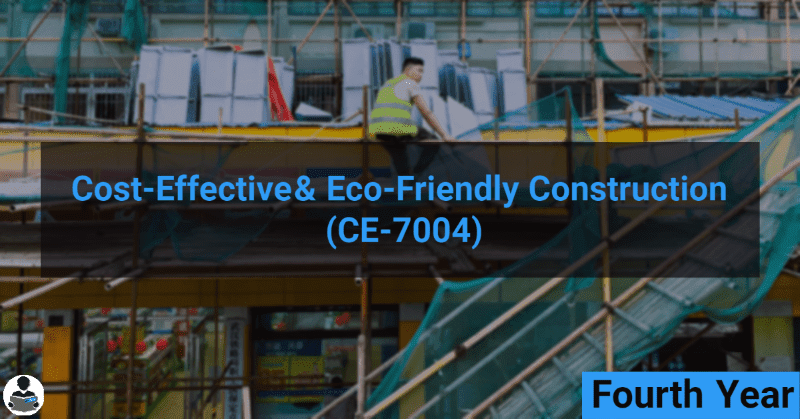 Cost-Effective & Eco-Friendly Construction (CE-7004) RGPV notes CBGS Bachelor of engineering