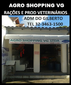 AGRO SHOPPING VG Adm do Gilberto -Rações e Prod Veter. TEL 32-3463-1500