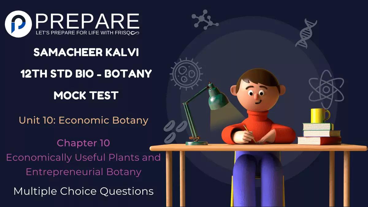 Samacheer Kalvi 12th Std English Medium Bio - Botany Unit10 Chapter 10 MCQs Mock Test