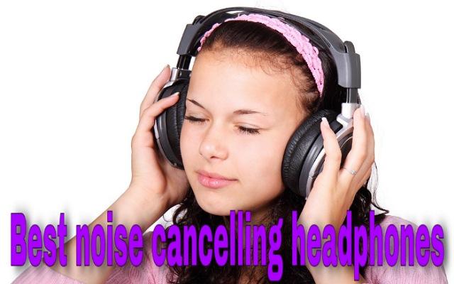 5 Best noise cancelling headphones in India- भारत के 5 बेस्ट नॉइस कैंसिलेशन हेडफोन