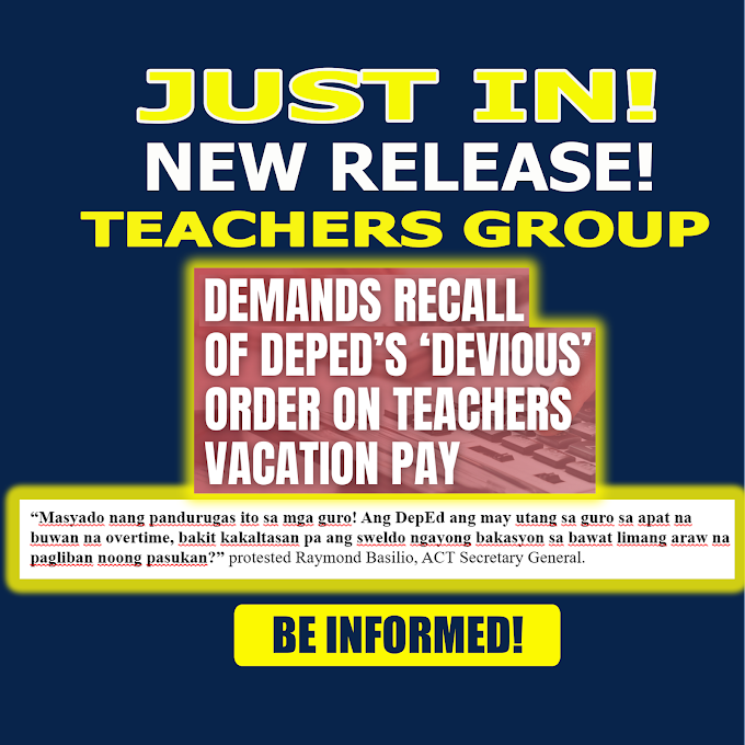 Teachers Group demands recall of DepEd's 'devious' order on teachers vacation pay