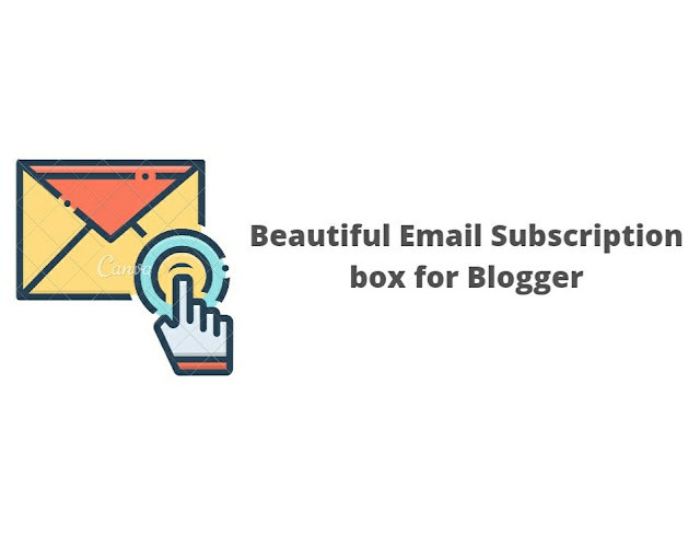 Beautiful Email Subscription box for Blogger