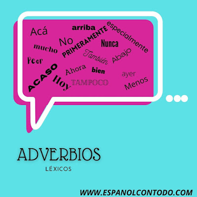 ¿Qué es un adverbio y cuáles son?