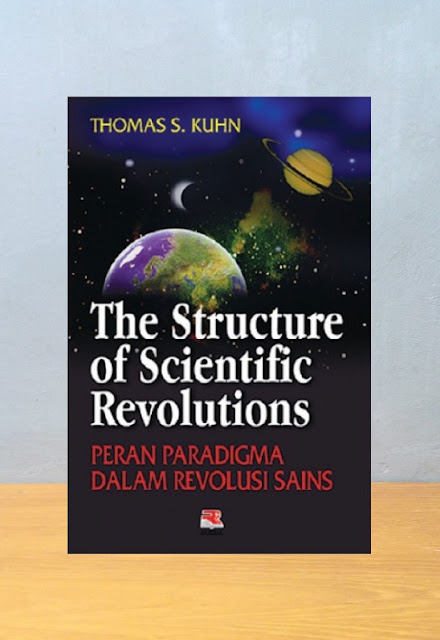 THE STRUCTURE OF SCIENTIFIC REVOLUTIONS, Thomas S Kuhn