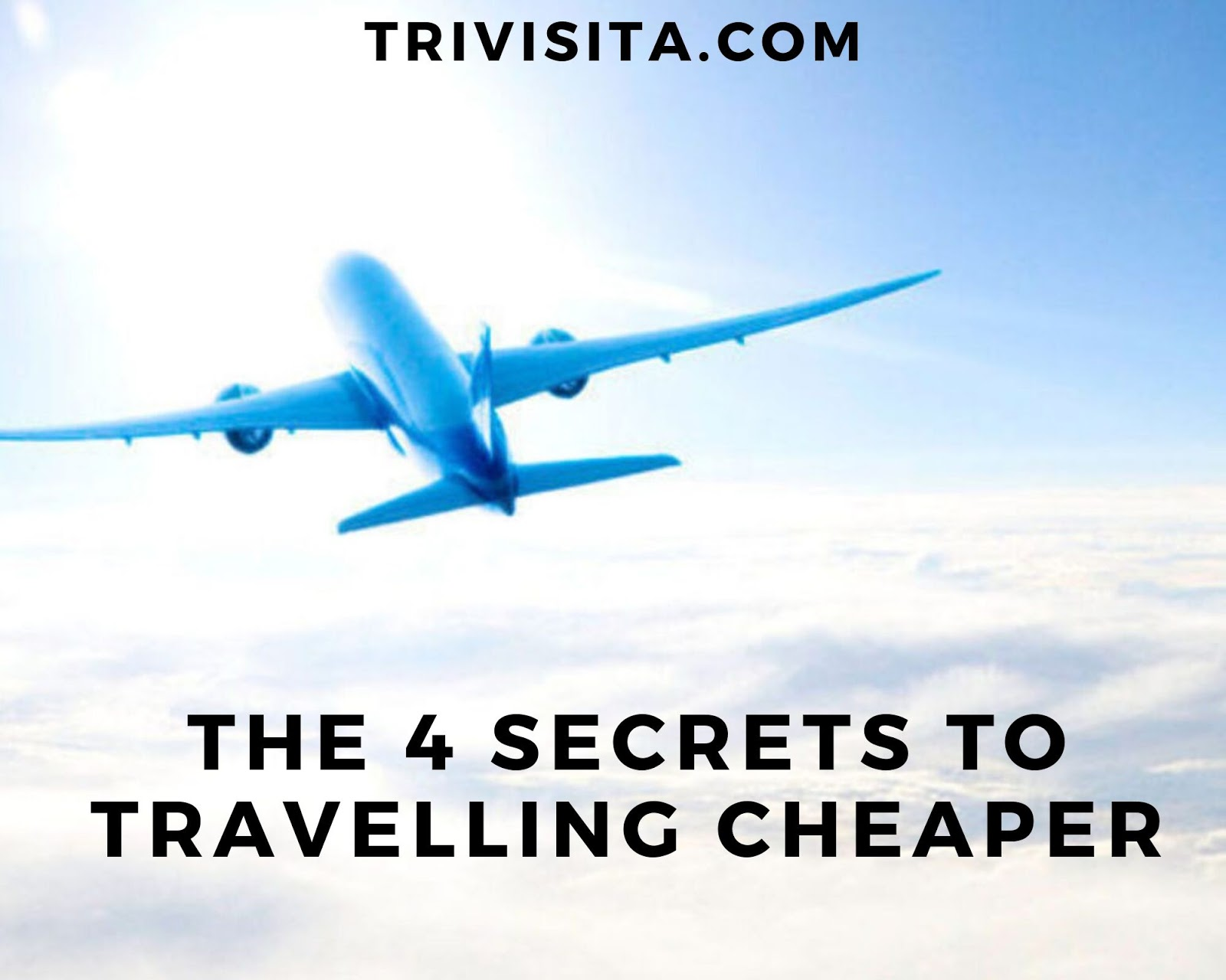 The 4 Secrets to Travelling Cheaper