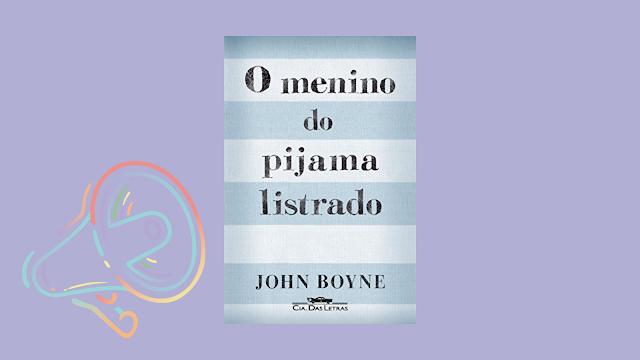 Resenha: O Menino do Pijama Listrado - John Boyne