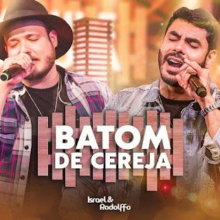 Batom De Cereja (Ao Vivo) – Israel e Rodolffo